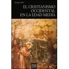 El Cristianismo occidental en la Edad Media. Siglos IV-XV