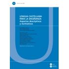 Lengua castellana para la enseñanza. Aspectos descriptivos y normativo