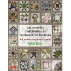 Los modelos tradicionales de patchwork en lecciones. 66 modelos para bolsos y quilts
