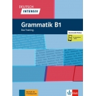 Deutsch Intensiv: Grammatik B1 - Das Training