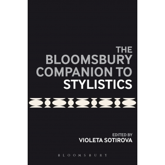 Bloomsbury Companion to Stylistics (Bloomsbury Companions)
