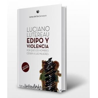 Edipo y violencia: por qué los hombres odian a las mujeres