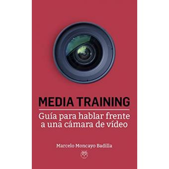 Media Training (Guía para hablar frente a una cámara de vídeo)