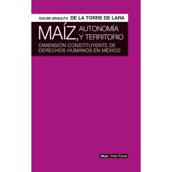 Maíz,  autonomía y territorio