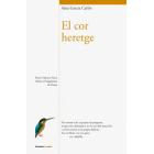 El cor heretge (Premi València Nova de Poesia)