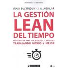 La gestión LEAN del tiempo. Método LTM para ser más ágil y efectivo trabajando menos y mejor