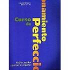 Curso de perfeccionamiento. Hablar, escribir y pensar en español