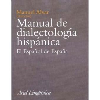 Manual de dialectología hispánica el español de España