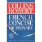 Collins Robert French Concise Dictionary. French English , English French