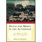 Death and money in the afternoon. A history of spanish bullfight
