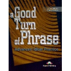 A Good turn of phrase : Advanced idiom practice