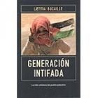 Generación Intifada. La vida cotidiana del pueblo palestino