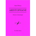 Aristophane: fiction et dramaturgie