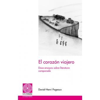 El corazón viajero: doce ensayos de literatura comparada