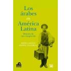 Los árabes en América Latina. Historia de una emigración