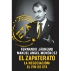 El Zapaterato. La negociación: el fin de ETA