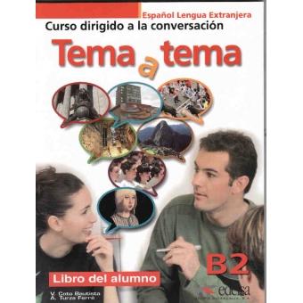 Tema a tema B2 Curso de conversación. Libro del alumno