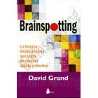 Brainspotting .La técnica revolucionaria que logra un cambio rápido y efectivo