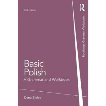 Basic Polish. A Grammar and Workbook, 2nd Edition