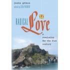 Radical Love: A Revolution for the 21st Century