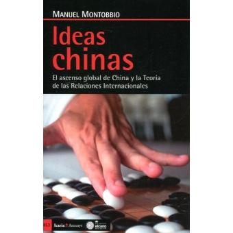 Ideas chinas. El ascenso global de China y la Teoría de las Relaciones