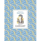 Amelia Earhart : Little Guides to Great Lives