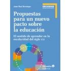 Propuestas para un nuevo pacto sobre la educación. El sentido de aprender en la escolaridad del siglo XXI