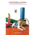 Terapia Asistida con Animales: Técnicas y ejercicios para intervenciones asistidas con animales