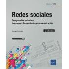Redes sociales. Comprender y dominar las nuevas herramientas de comunicación (5ª edición)