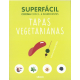 Superfacil tapas vegetarianas. Cocina con 3-6 ingredientes