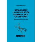 Notas sobre una conspiración sodomita en el cine español. Novela histórica ilustrada