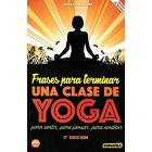 Frases para terminar una clase de yoga. Para sentir, para pensar, para meditar