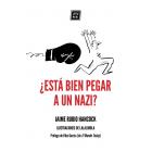 ¿Está bien pegar a un nazi?. Dilemas éticos cotidianos en tiempos de redes sociales y populismos
