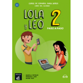 Lola y Leo paso a paso 2. Libro del alumno más audio descargable MP3 (Nivel A1.1-A1.2)