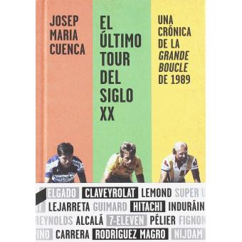 El último Tour del siglo XX. Una crónica de la Grande Boucle de 1989