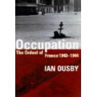 Occupation. The ordeal of France 1940-1944