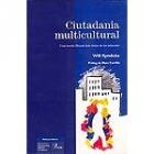 Ciutadania multicultural. Una teoria liberal dels drets de les minories