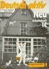 Deutsch Aktiv Neu 1C. Arbeitsbuch. Ein Lehrwerk für Erwachsene