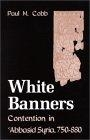 White banners (Contention in abbasid Syria, 750-880)
