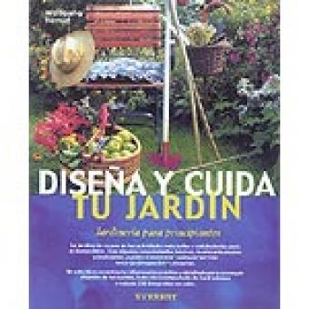 Dise a y cuida tu jard n jardineria para principiantes - Jardineria para principiantes ...