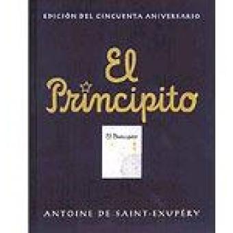 El Principito, edicion del cincuenta aniversario (Le Petit Prince)