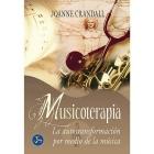 Musicoterapia. La autotransformación por medio de la música