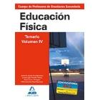 Cuerpo de Profesores de Enseñanza Secundaria. Educación Física. Temario Vol IV