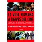 La vida humana a través del cine. Cuestiones de antropología y bioética