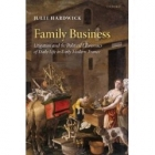 Family Business. Litigation and the political economies of daily life in early modern France