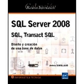 SQL Server 2008. Diseño y creación de un base de datos