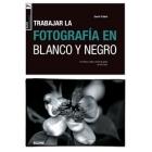 Trabajar la fotografía en blanco y negro
