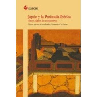 Japón y la Península Ibérica. Cinco siglos de encuentros