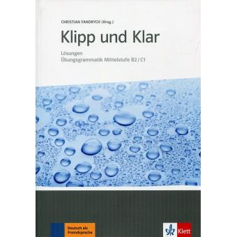 Klipp und Klar. Übungsgrammatik Mittelstufe B2/C1. Lösungen