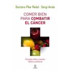 Comer bien para combatir el cáncer. (Consejos útilies y recetas fáciles y prácticas)